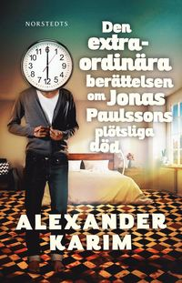 bokomslag Den extraordinära berättelsen om Jonas Paulssons plötsliga död
