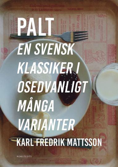 bokomslag Palt : en svensk klassiker i osedvanligt många varianter
