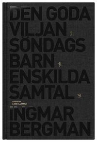 bokomslag Romantrilogin : Den goda viljan ; Söndagsbarn ; Enskilda samtal
