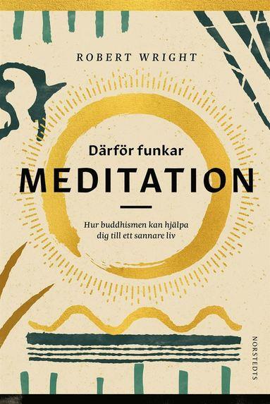 bokomslag Därför funkar meditation : hur buddhismen kan hjälpa dig till ett sannare liv