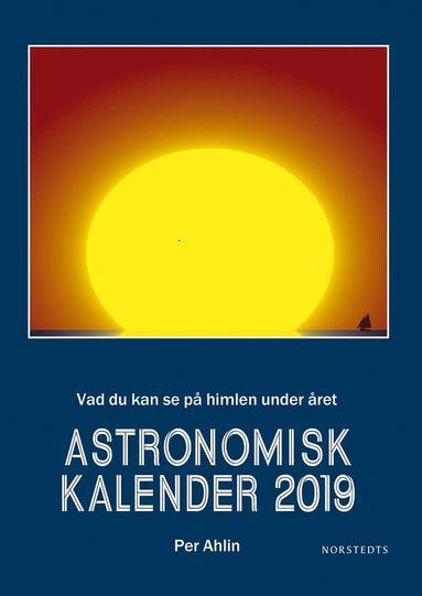 bokomslag Astronomisk kalender 2019 : vad du kan se på himlen under året