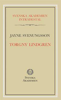 bokomslag Torgny Lindgren : inträdestal i Svenska akademien