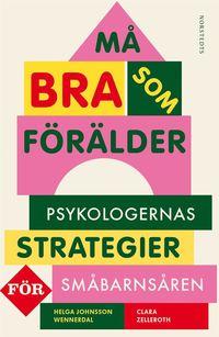 bokomslag Må bra som förälder : psykologernas strategier för småbarnsåren