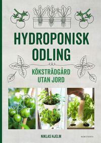 bokomslag Hydroponisk odling : Köksträdgård utan jord