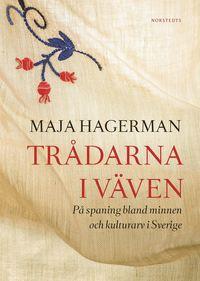 bokomslag Trådarna i väven : på spaning bland minnen och kulturarv i Sverige