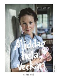 bokomslag Middag hela veckan : Linas mat