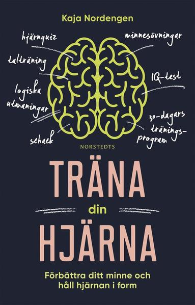 bokomslag Träna din hjärna : förbättra ditt minne och håll hjärnan i form