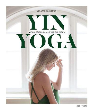 bokomslag Yinyoga : mindre stress och en friskare kropp