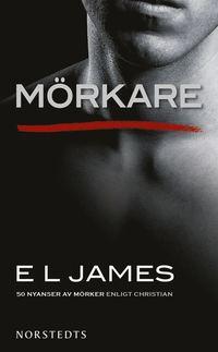 bokomslag Mörkare : femtio nyanser av mörker enligt Christian