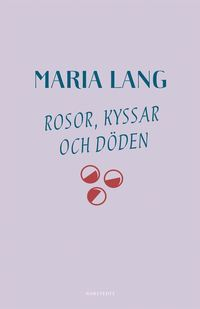 bokomslag Rosor, kyssar och döden