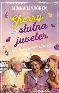 bokomslag Sherry och stulna juveler för tre gamla damer