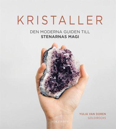 bokomslag Kristaller : den moderna guiden till stenarnas magi