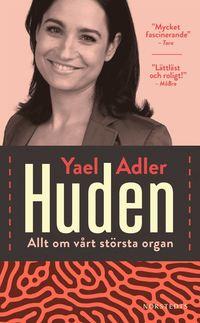 bokomslag Huden : allt om vårt största organ