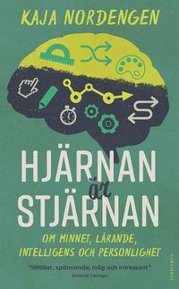 bokomslag Hjärnan är stjärnan : Om minnet, lärande, intelligens och personlighet