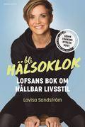 bokomslag Bli hälsoklok : Lofsans bok om hållbar livsstil