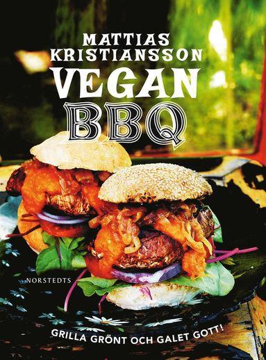 bokomslag Vegan BBQ : grilla grönt och galet gott!