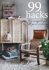 bokomslag 99 hacks : från massproducerat till genuin inredning
