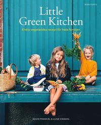 bokomslag Little Green Kitchen : enkla vegetariska recept för hela familjen