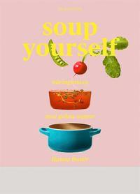 bokomslag Soup yourself : näringsmaxa med gröna soppor