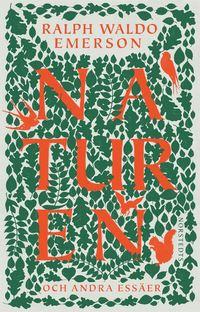 bokomslag Naturen : och andra essäer
