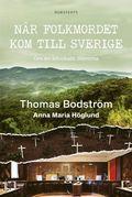 bokomslag När folkmordet kom till Sverige : Om en advokats dilemma