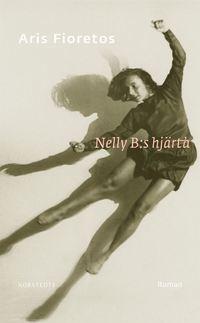 bokomslag Nelly B:s hjärta : ett protokoll