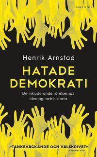 bokomslag Hatade demokrati : de inkluderande rörelsernas ideologi och historia