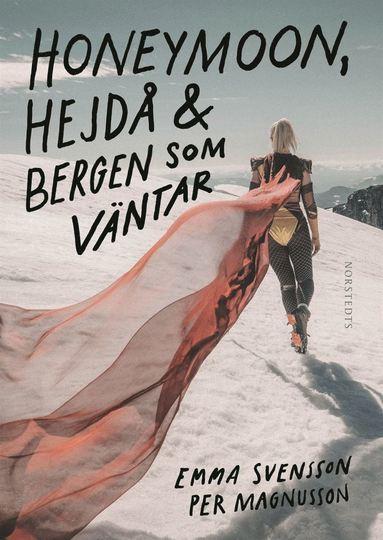 bokomslag Honeymoon, hejdå & bergen som väntar