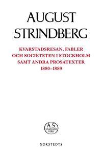 bokomslag Kvarstadsresan, Fabler och Societeten i Stockholm samt andra prosatexter 1880-1889