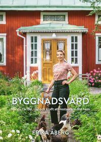 bokomslag Byggnadsvård : hur du får tid, råd och kraft att restaurera ditt hem