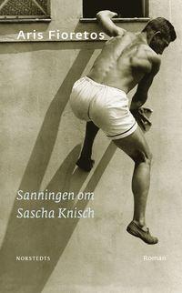 bokomslag Sanningen om Sascha Knisch