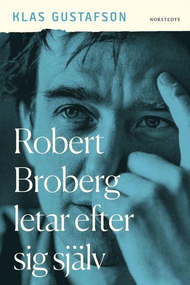 bokomslag Robert Broberg letar efter sig själv