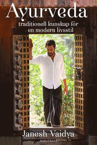 bokomslag Ayurveda : traditionell kunskap för en modern livsstil