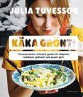 bokomslag Käka grönt! : Tuvessonskans ultimata guide till skåpmat, brödmat, plåtmat och annat gott