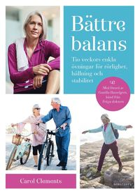 bokomslag Bättre balans : tio veckor med enkla övningar för rörlighet, hållning och stabilitet