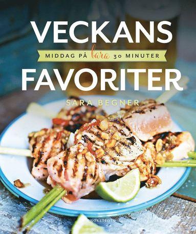 bokomslag Veckans favoriter : middag på bara 30 minuter