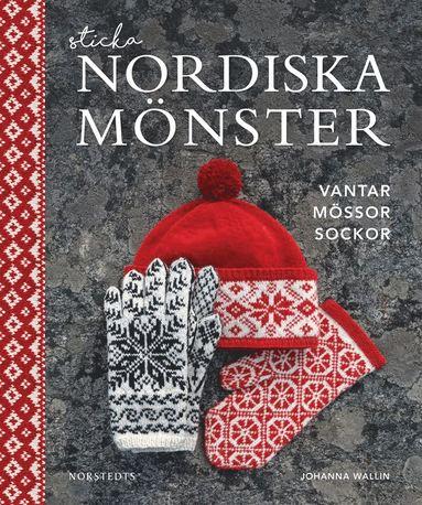 bokomslag Sticka nordiska mönster : vantar, mössor, sockor