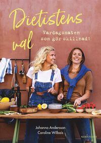 bokomslag Dietistens val : vardagsmat som gör skillnad!