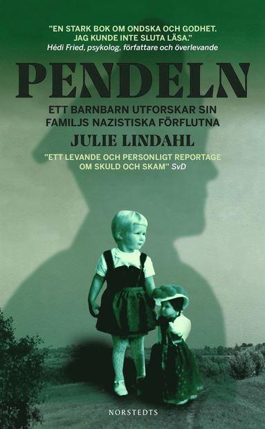 bokomslag Pendeln : ett barnbarn utforskar sin familjs nazistiska förflutna