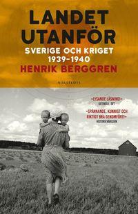bokomslag Landet utanför : Sverige och kriget 1939-1940
