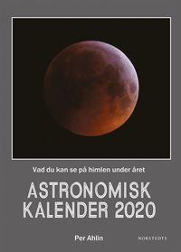 bokomslag Astronomisk kalender 2020 : vad du kan se på himlen under året