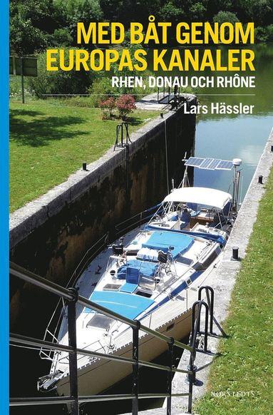 bokomslag Med båt genom Europas kanaler : Rhen, Donau och Rhône