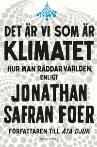 bokomslag Det är vi som är klimatet : hur man räddar världen