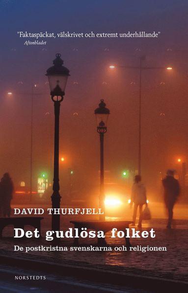 bokomslag Det gudlösa folket : de postkristna svenskarna och religionen