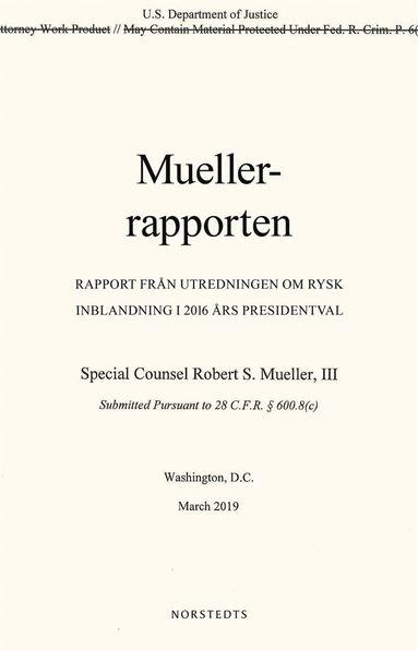 bokomslag Muellerrapporten : rapport från utredningen om rysk inblandning i 2016 års presidentval