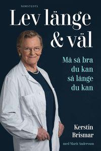 bokomslag Lev länge & väl : professorns bästa tips om kosten, motionen och sömnen