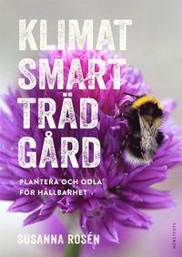 bokomslag Klimatsmart trädgård : plantera och odla för hållbarhet