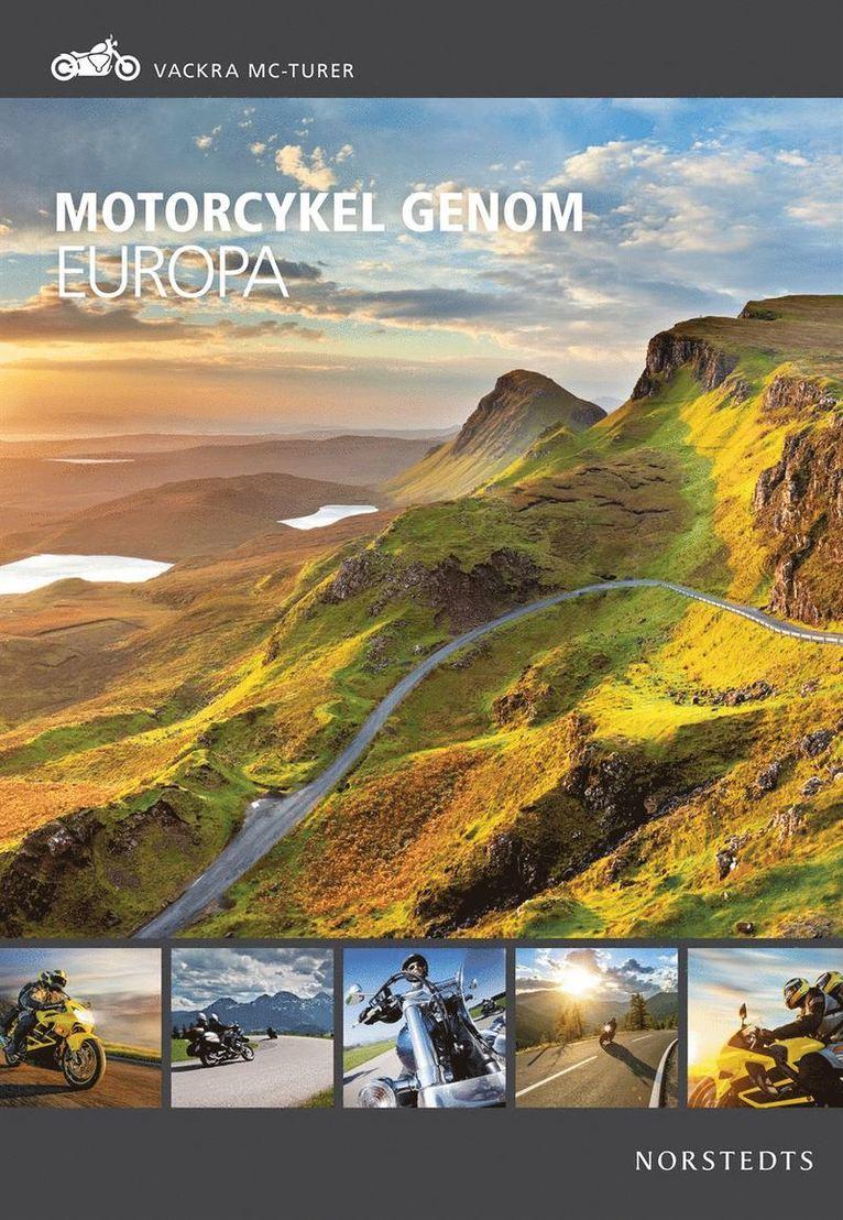 Motorcykel genom Europa : vackra MC-turer 1