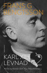 bokomslag Karl XII:s levnad : 2: Från Altranstädt till Fredrikshall