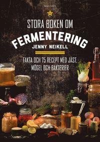 bokomslag Stora boken om fermentering : fakta och 75 recept med jäst, mögel och bakterier